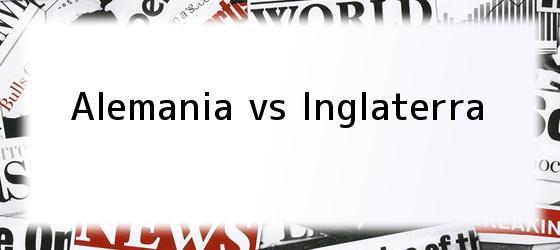Alemania vs Inglaterra