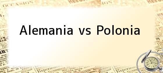 Alemania vs Polonia