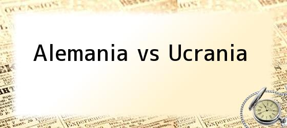 Alemania vs Ucrania