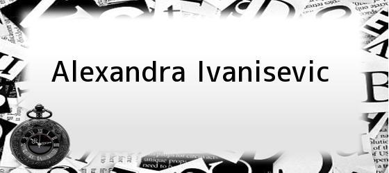 Alexandra Ivanisevic