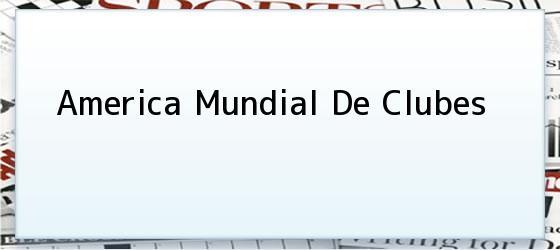 America Mundial De Clubes