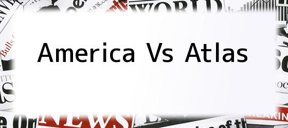 America Vs Atlas