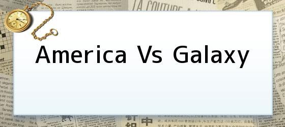 America Vs Galaxy