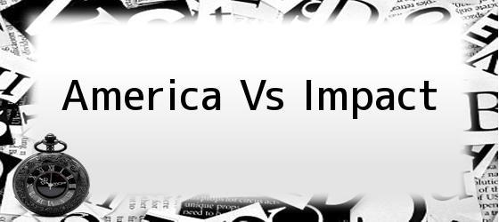 <b>America Vs Impact</b>