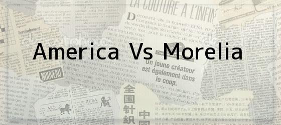 America Vs Morelia