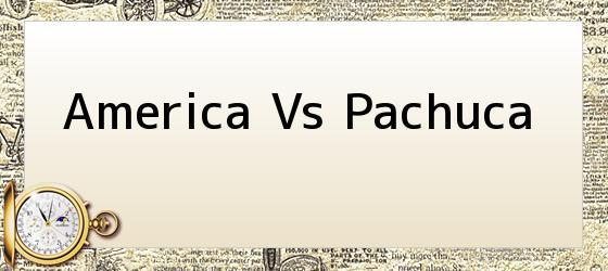 America vs Pachuca