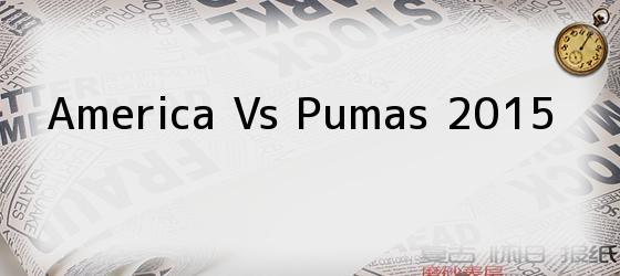 America Vs Pumas 2015