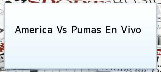 America Vs Pumas En Vivo