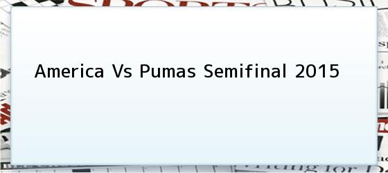 America Vs Pumas Semifinal 2015
