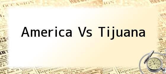 America Vs Tijuana
