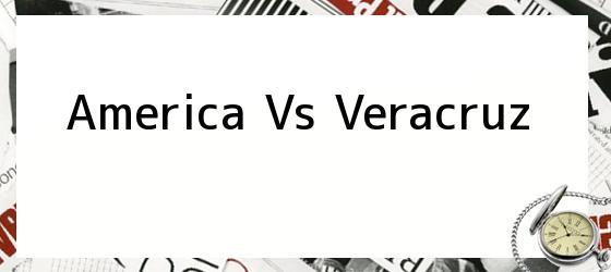 America Vs Veracruz