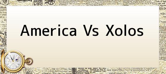 America Vs Xolos