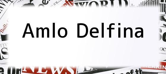 Amlo Delfina