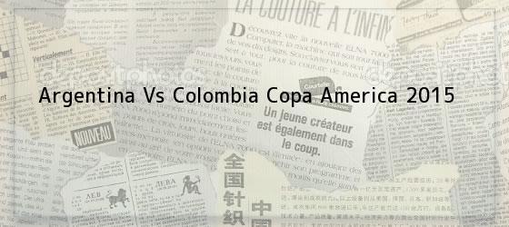 Argentina Vs Colombia Copa America 2015