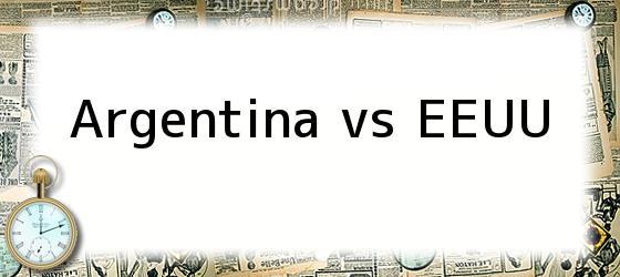 Argentina vs EEUU