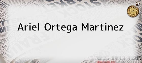 Ariel Ortega Martinez