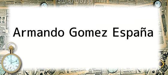 Armando Gomez España