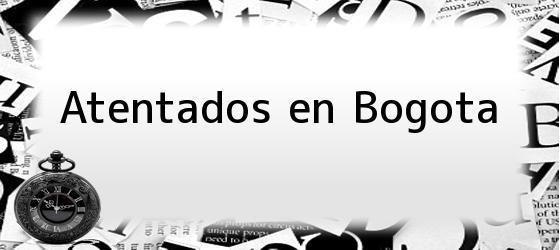 Atentados en Bogota
