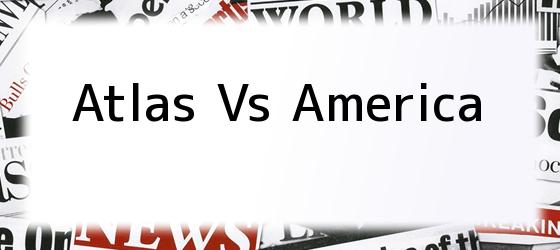 Atlas Vs America