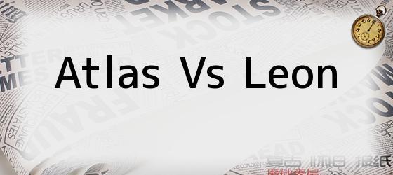 Atlas Vs Leon