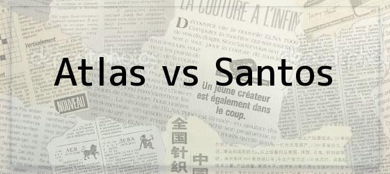 Atlas vs Santos