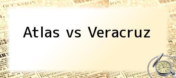 Atlas vs Veracruz