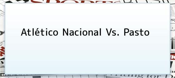 Atlético Nacional Vs. Pasto
