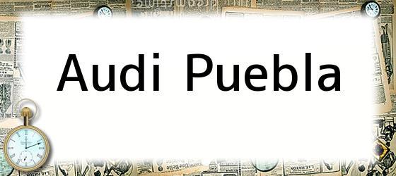 <b>Audi Puebla</b>