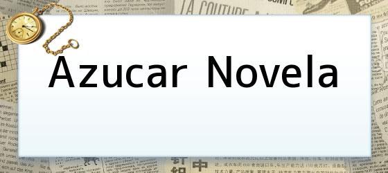 Azucar Novela