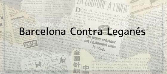 Barcelona Contra Leganés
