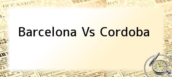 Barcelona Vs Cordoba