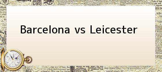 Barcelona vs Leicester