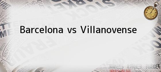 Barcelona vs Villanovense