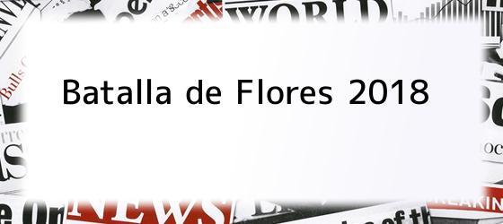 Batalla de Flores 2018