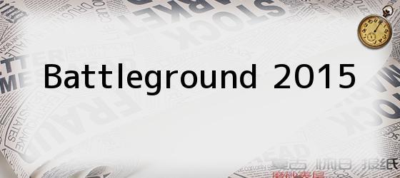 Battleground 2015