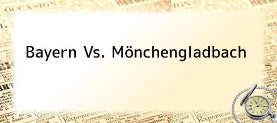 Bayern Vs. Mönchengladbach
