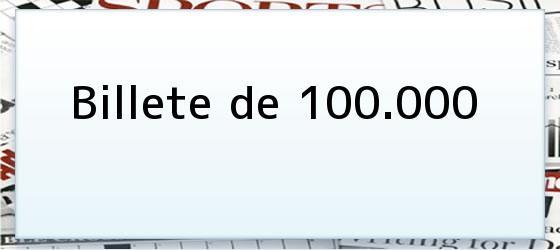 Billete de 100.000