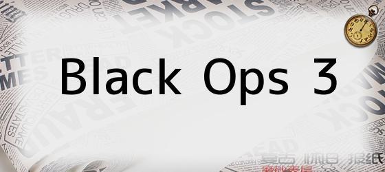 <i>Black Ops 3</i>