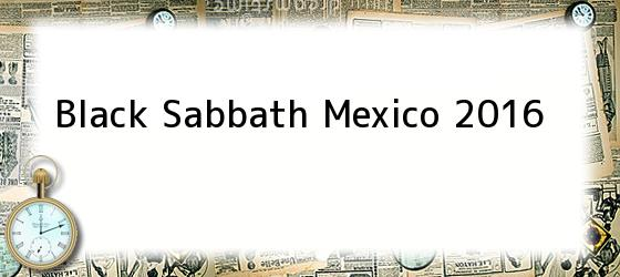Black Sabbath Mexico 2016