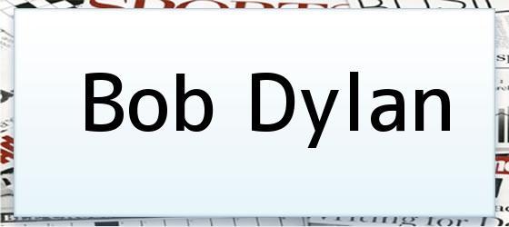 <i>Bob Dylan</i>