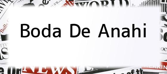 Boda De Anahi