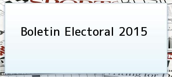 Boletin Electoral 2015