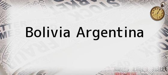 Bolivia Argentina