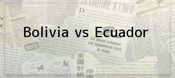 Bolivia vs Ecuador