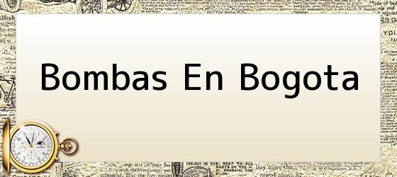 Bombas En Bogota