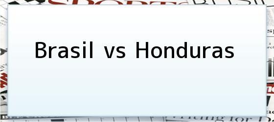 Brasil vs Honduras