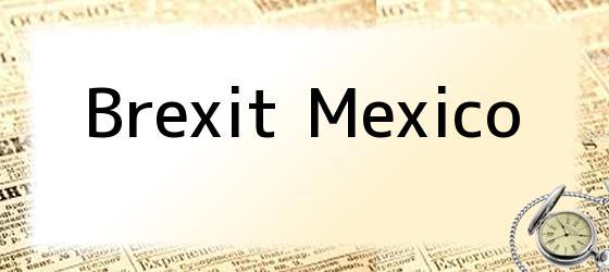 Brexit Mexico