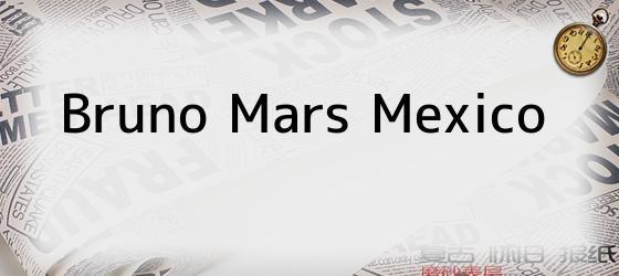 Bruno Mars Mexico
