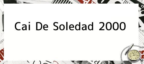 Cai De Soledad 2000