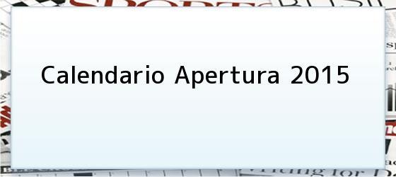 Calendario Apertura 2015